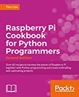 Raspberry Pi for Python Programmers Cookbook, 2nd Edition Front Cover