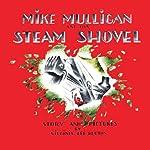 Mike Mulligan and His Steam Shovel | Virginia Lee Burton
