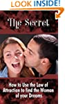 The Secret: How to Use the Law of Att...