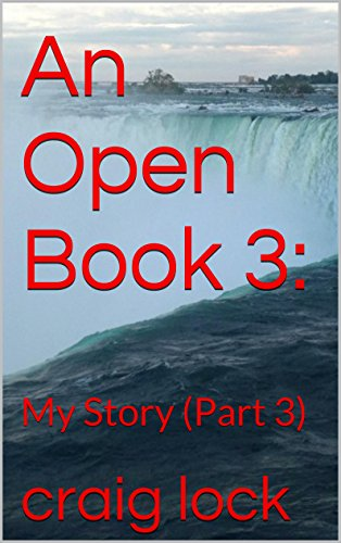 An Open Book 3: My Story (Part 3) (An Open Book and My Story)
