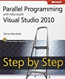 img - for Parallel Programming with Microsoft Visual Studio 2010 Step by Step (Step by Step Developer) by Donis Marshall (2011-08-04) book / textbook / text book