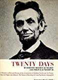 Twenty days: a narrative in text and pictures of the assassination of Abraham Lincoln and the twenty days and nights that followed - The nation in mourning, the long trip home to Springfield / by Dorothy Meserve Kunhardt and Philip B. Kunhardt, Jr. Dorot