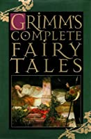 Grimm's Fairy Tales: Complete Edition & Over 200 Fairy Tales (Annotated)