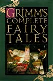 Grimms Fairy Tales: Complete Edition & Over 200 Fairy Tales (Annotated)