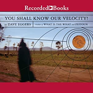 You Shall Know Our Velocity | [Dave Eggers]