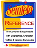 img - for Seinfeld Reference: The Complete Encyclopedia With Biographies, Character Profiles & Episode Summaries book / textbook / text book