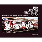 Early New York Subway Graffiti 1973-1975: Photographs from Harlem, South Bronx, Times Square & Coney Islandby Keith Baugh
