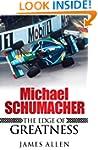 Michael Schumacher: The Edge of Great...