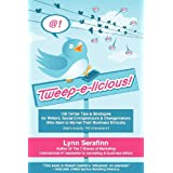 Tweep-E-Licious! 158 Twitter Tips & Strategies for Writers, Social Entrepreneurs & Changemakers Who Want to Market Their Business Ethicallyby Lynn Serafinn