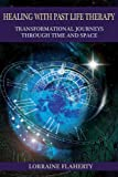 img - for Healing with Past Life Therapy: Transformational Journeys through Time and Space book / textbook / text book