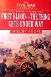 The Civil War, Vol 1: Fort Sumter to Kernstown: First Blood - The Thing Gets Underway (0307290239) by Shelby Foote