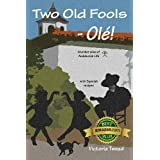 Two Old Fools - Ol�! (Old Fool Series)by Victoria Twead