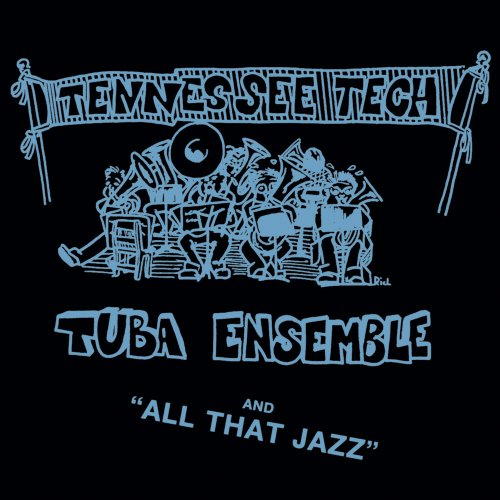 All That Jazz by Tennessee Tech Tuba Ensemble, Eden Ahbez, Wayne Harrison, Freddie Green and Van Morrison