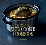 The Essential Slow Cooker Cookbook