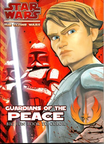 Star Wars The Clone Wars Big Fun Book to Color ~ Guardians of the Peace (96 Pages)