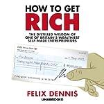 How to Get Rich | Felix Dennis