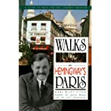 Walks In Hemingway's Paris: A Guide To Paris For The Literary Traveler ~ Noel Riley Fitch