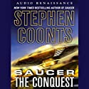 Saucer: The Conquest [Macmillan Audio] (       UNABRIDGED) by Stephen Coonts Narrated by Eric Conger