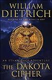 The Dakota Cipher: An Ethan Gage Adventure (Ethan Gage Adventures)