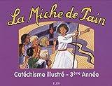 echange, troc Marie Tribou - Catéchisme troisième année - La Miche de Pain