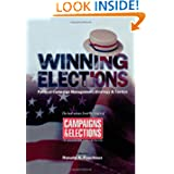 Winning Elections: Political Campaign Management, Strategy, and Tactics