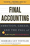 Final Accounting: Ambition, Greed and the Fall of Arthur Andersen