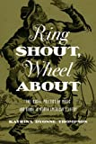 Ring Shout, Wheel About: The Racial Politics of Music and Dance in North American Slavery