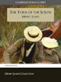 The Turn of the Screw (Cambridge World Classics) Critical Edition With Complete Unabridged Novel and Special Kindle PerfectLink (TM) Technology (Annotated) (Complete Works of Henry James)