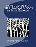 Sarah Pennington Novel Unit Resources for The Graveyard Book by Neil Gaiman