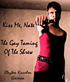 img - for Kiss Me, Nate The Gay Taming of The Shrew book / textbook / text book