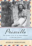 img - for Priscilla: The Hidden Life of an Englishwoman in Wartime France book / textbook / text book