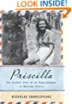 Priscilla: The Hidden Life of an Engl...