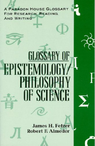 Glossary Epistemology (Paragon House Glossary for Research, Reading and Writing)