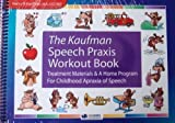 img - for The Kaufman Speech Praxis Workout Book (Treatment Materials & a Home Program for Childhood Apraxia o book / textbook / text book