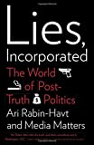 img - for Lies, Incorporated: The World of Post-Truth Politics book / textbook / text book