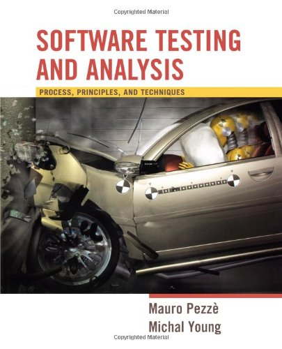 Software Testing and Analysis: Process, Principles and...