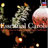 Essential Carols: The Very Best of King's College Choir, Cambridge ~ King's College Choir