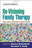 img - for Re-Visioning Family Therapy, Second Edition: Race, Culture, and Gender in Clinical Practice (Revisioning Family Therapy: Race, Culture, & Gender in) book / textbook / text book