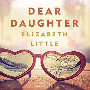 Dear Daughter Hörbuch