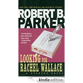 Looking for Rachel Wallace: Spenser Series, Book 6