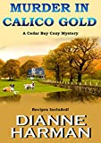 Murder in Calico Gold: A Cedar Bay Cozy Mystery