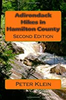 Adirondack Hikes in Hamilton County: Second Edition