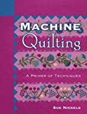 img - for Machine Quilting: A Primer Of Techniques book / textbook / text book