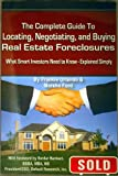 img - for Complete Guide to Locating, Negotiating, & Buying Real Estate Foreclosures What Smart Investors Need to Know explained Simply [PB,2007] book / textbook / text book