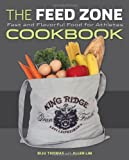 img - for The Feed Zone Cookbook: Fast and Flavorful Food for Athletes (The Feed Zone Series) book / textbook / text book