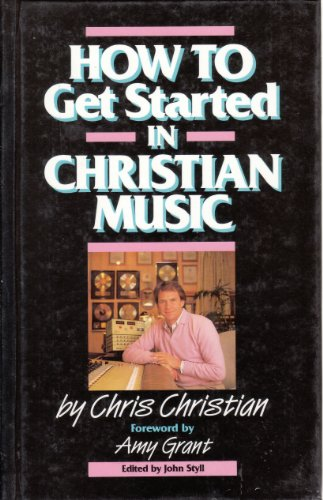 How to Get Started in Christian Music