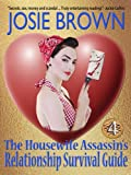 The Housewife Assassin's Relationship Survival Guide (a humorous romantic mystery) (Book #4 - The Housewife Assassin Series)
