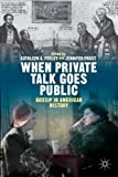 img - for When Private Talk Goes Public: Gossip in American History book / textbook / text book