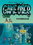GAME OVER T.10 : WATERGATE