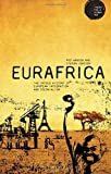 img - for Eurafrica: The Untold History of European Integration and Colonialism (Theory for a Global Age) book / textbook / text book